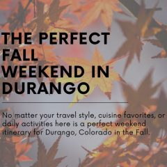 Fall Weekend in Durango Itinerary